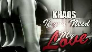 Khaos - If You Need My Love [Official Music Video HD] May 2012