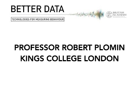 Professor Robert Plomin - Better Data