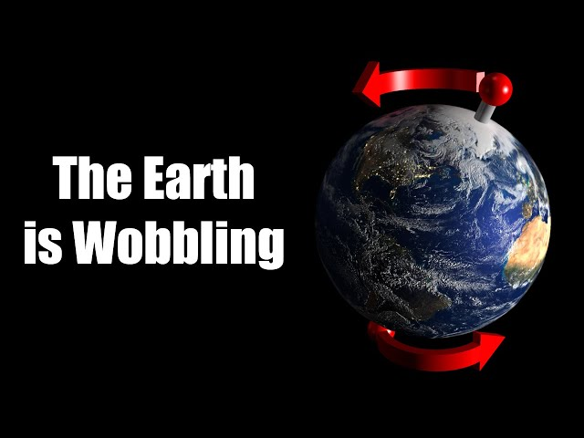 The Earth Is Wobbling: The Precession of the Equinoxes