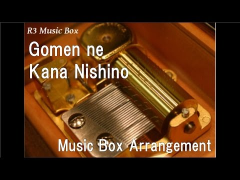 Gomen ne/Kana Nishino [Music Box]