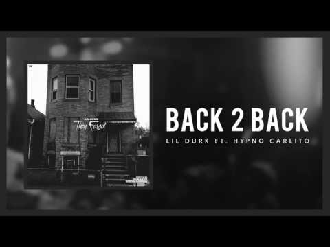 Lil Durk - Back To Back Ft Hypno Carlito (Official Audio)