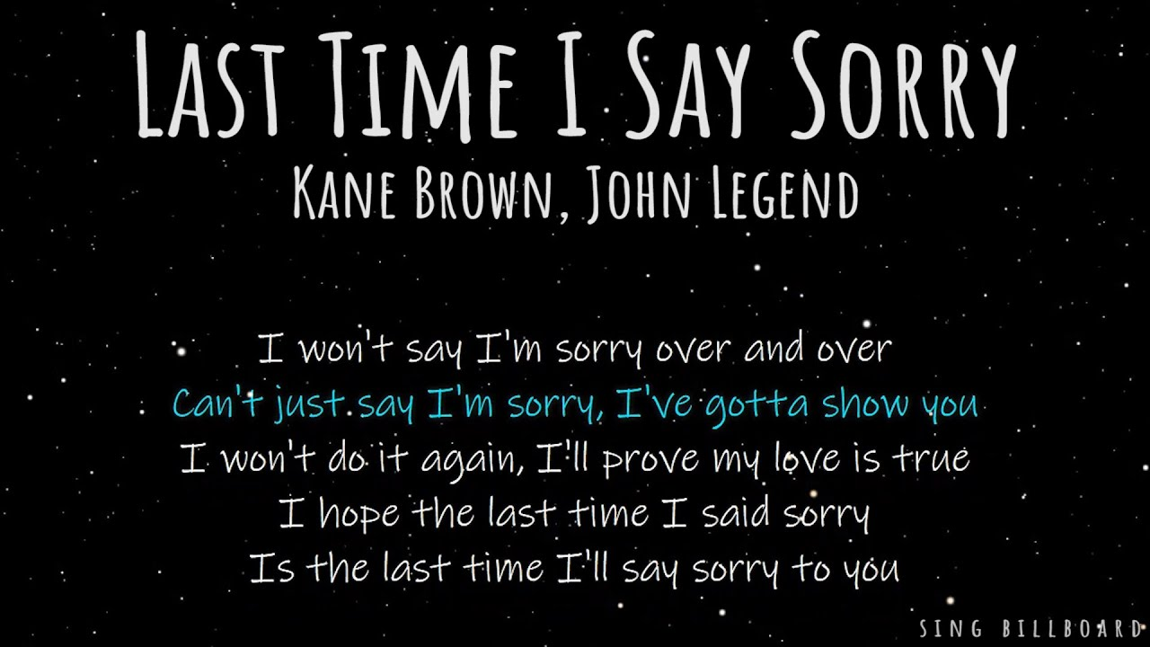 Kane Brown, John Legend - Last Time I Say Sorry (Realtime Lyrics)