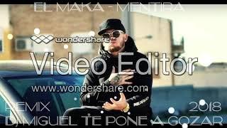 EL MAKA - Mentira 2018 REMIX DJ MIGUEL TE PONE A GOZAR