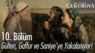 Gülten, Gaffur ve Saniye'ye yakalanıyor - Bir Zamanlar Çukurova 10. Bölüm