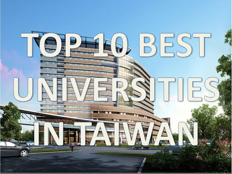Top 10 Best Universities In Taiwan/Top 10 Mejores Universidades De Taiwan