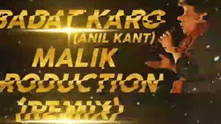 IBADAT KARO - ANIL KANT FT MALIK PRODUCTION (REMIX VERSION)||