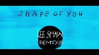 Ed Sheeran - Shape of you (Lee Shaw remix!!!) Moombahton
