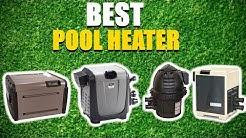 Best Pool Heater 2020 [RANKED] | Pool Heaters Reviews