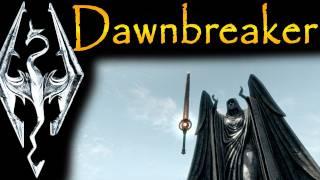 "Skyrim: Daedric Artifacts - Dawnbreaker (""The Break of Dawn"" quest)"