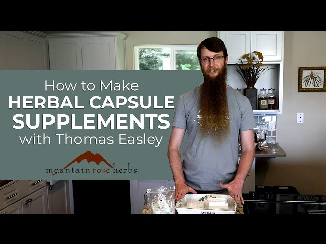 How to Make Your Own Herbal Capsule Supplements with Thomas Easley
