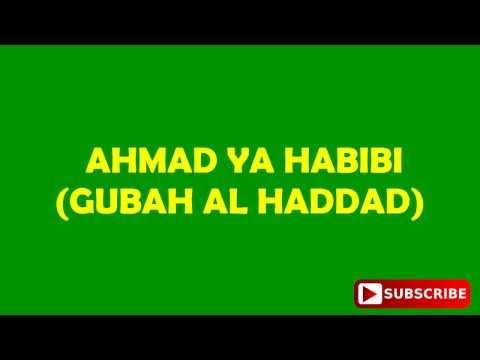 AHMAD YA HABIBI - GUBAH AL HADDAD (LYRIC)