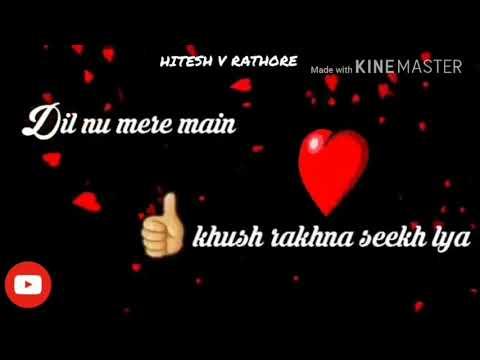 Tu Zindagi Ch Aayi Main Hasna Sikh Liya  _ Punjabi  _ Whatsapp Status -  By  Hvr