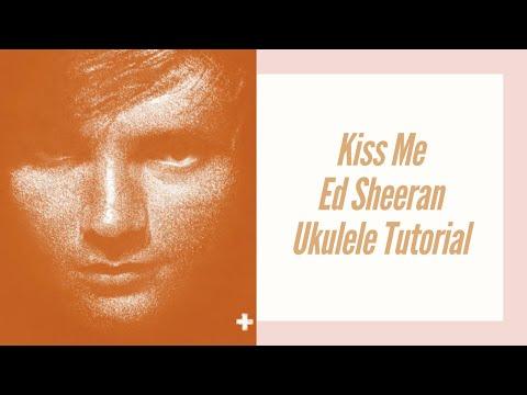 Kiss Me - Ed Sheeran Ukulele Tutorial