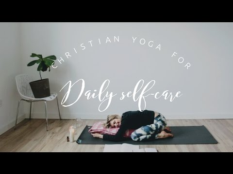 Christian Yoga for Daily Self-Care 15 Min Practice