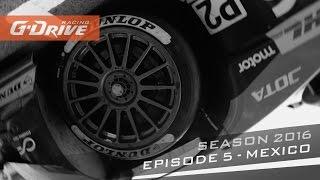 Episode 5 - Season 2016 | G-Drive Racing