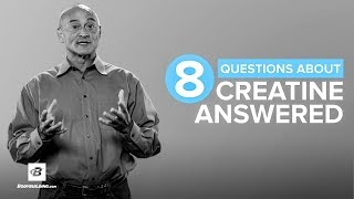 8 Questions About Creatine Answered | Jose Antonio, Ph.D.