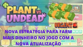 PLANT VS UNDEAD ESTRATEGIA DE FARM (SUPER ATUALIZADA)