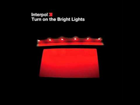 Interpol - Turn On The Bright Lights (1/6)