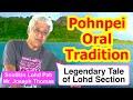 Legendary Tale of Lohd Section, Pohnpei