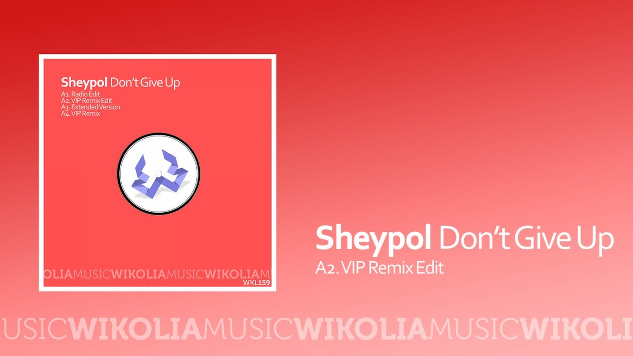 Sheypol - Don't Give Up (VIP Remix) Official Music Audio