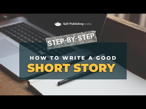 How to Write a Short Story | Writing a Good Short Story Step-by-Step
