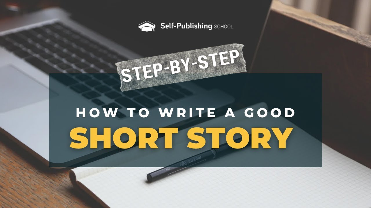 How to Write a Short Story with 21 Easy Steps for Satisfying Stories
