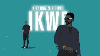 Kizz Daniel - IKWE ft. Diplo (Official Audio)