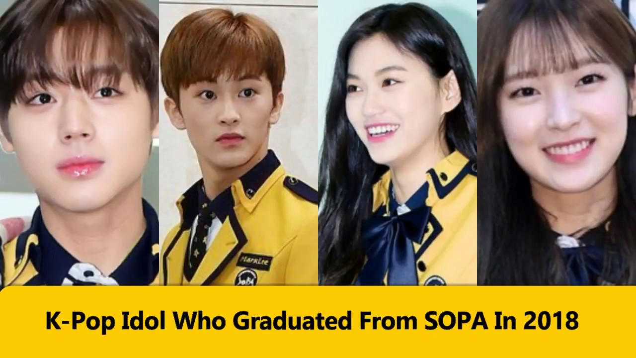 Kpop Idol Who Graduated From Sopa In 2018 Youtube