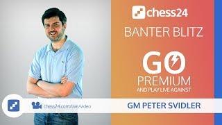 GM Peter Svidler's Banter Blitz Chess - December 19, 2017