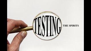 Sermon 04/29/18:  Testing the Spirits  - Audio Sermon