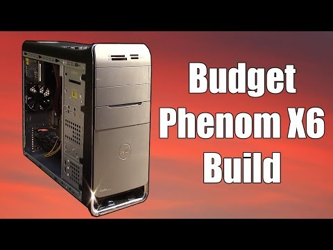 The Budget Six Core Phenom PC Build Vs Modern Gaming