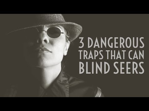 3 Dangerous Traps That Can Blind Seers