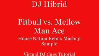 DJ Hibrid Mix Pitbull Hotel Room vs. Mellow Man Ace Welcome to my Groove House Nation Virtual DJ