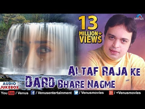 Altaf Raja Ke Dard Bhare Nagme - Best Hindi Sad Songs | JUKEBOX | Sentimental Hits