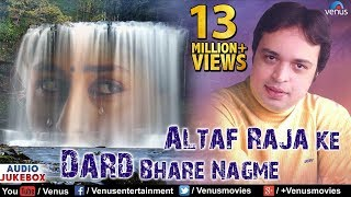 altaf raja ke dard bhare nagme best hindi sad songs jukebox sentimental hits