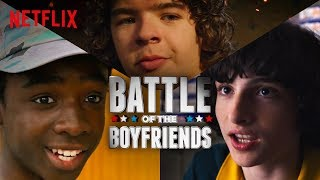 Battle of the Boyfriends: Stranger Things | Netflix