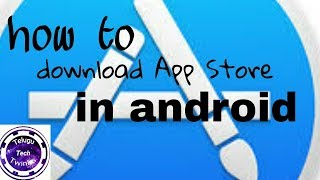 How to download App Store in android
