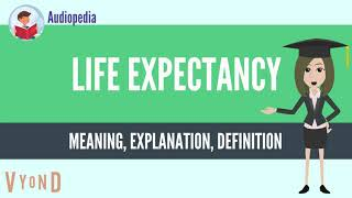 What is life expectancy, does expectancy mean, meaning, definition, explanation ...