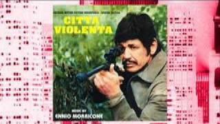 "ENNIO MORRICONE -""Citta' Violenta"" (1970)"