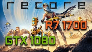 ReCore   GTX 1080 G1 Gaming + Ryzen 7 1700   1080p Max Settings  