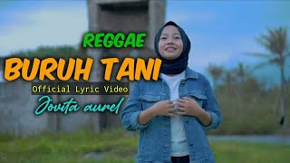 BURUH TANI | REGGAE VERSION | by JOVITA AUREL ( Official Lyric Video )