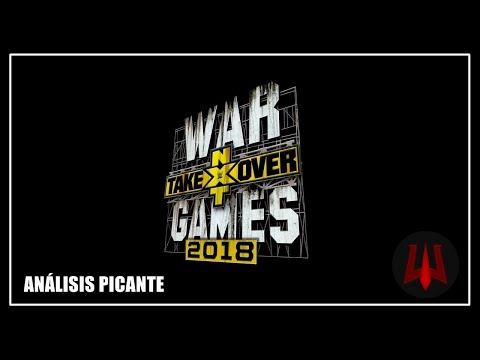 NXT TakeOver War Games II (2018) - Análisis Picante / #NXTTakeOver
