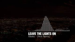 Meiko - Leave The Lights On (Krot Remix)
