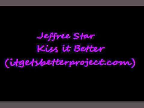 Kiss It Better - Jeffree Star. Lyrics