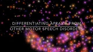 Differentiating Apraxia from other Motor Speech Disorders
