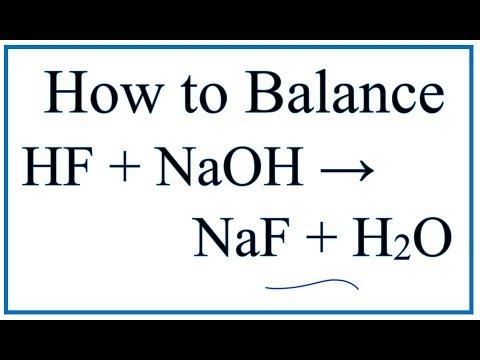 How To Balance HF + NaOH = NaF + H2O (Hydrofluoric Acid Plus Sodium Hydroxide)