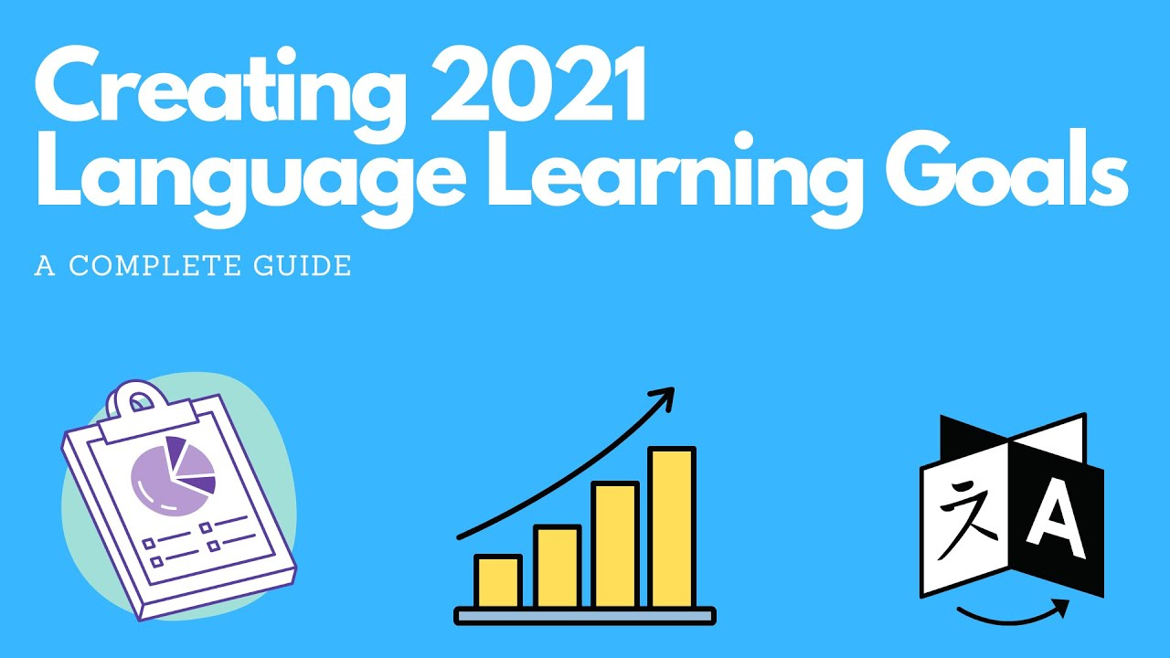 Let's Create 2021 Language Learning Goals