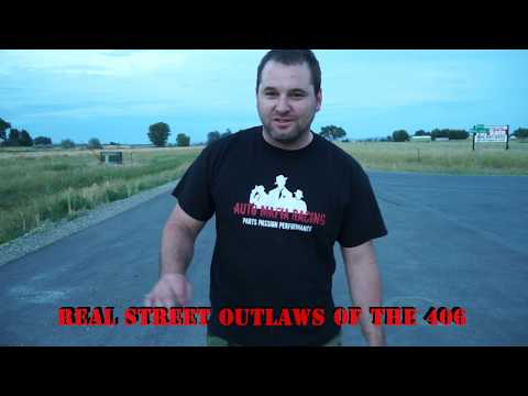 The True Street Outlaws of the 406 Opening Night and Making The List