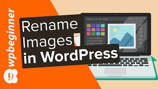 How to Rename Images and Media Files in WordPress