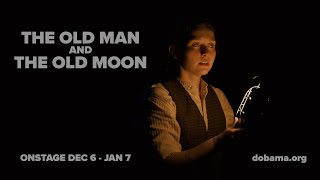 THE OLD MAN AND THE OLD MOON - Production Trailer (Dobama Theatre)